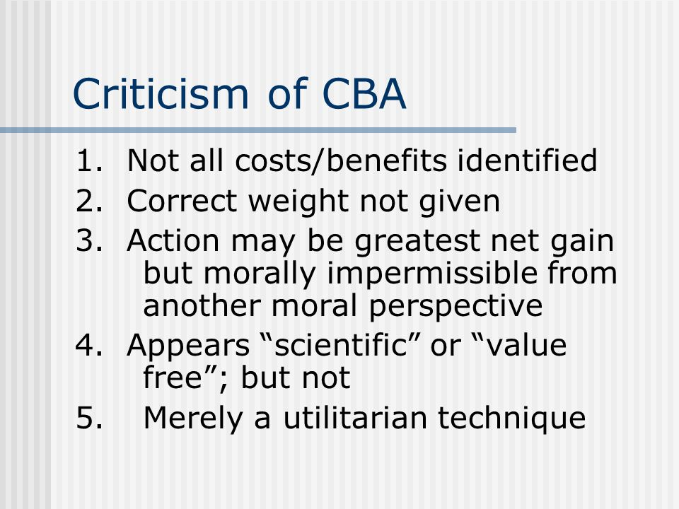 Criticism of CBA 1. Not all costs/benefits identified