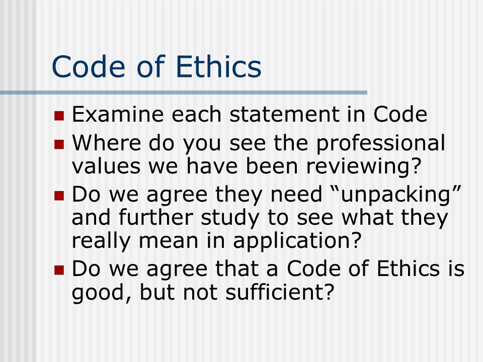 Code of Ethics Examine each statement in Code