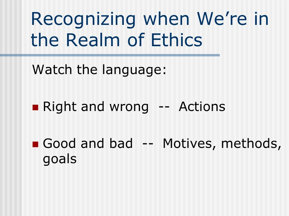 Recognizing when We're in the Realm of Ethics