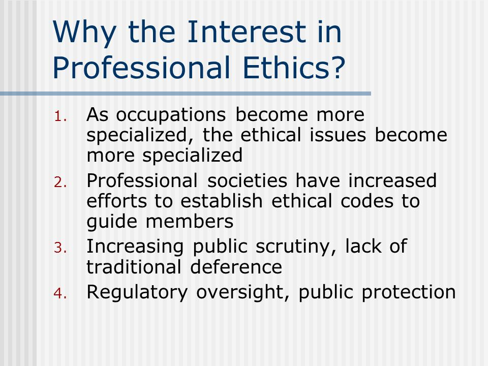 Why the Interest in Professional Ethics