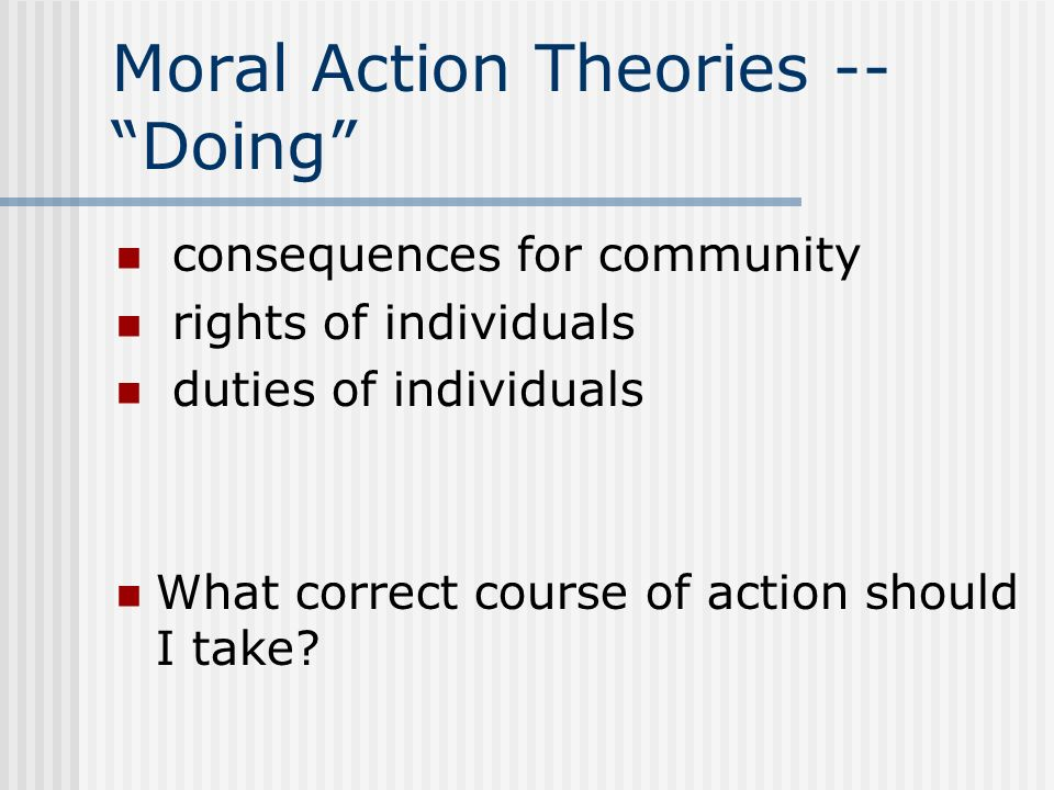 Moral Action Theories -- Doing
