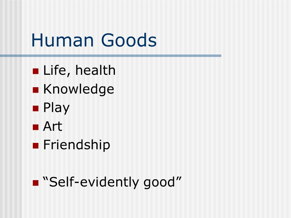 Human Goods Life, health Knowledge Play Art Friendship