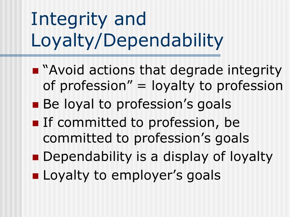 Integrity and Loyalty/Dependability