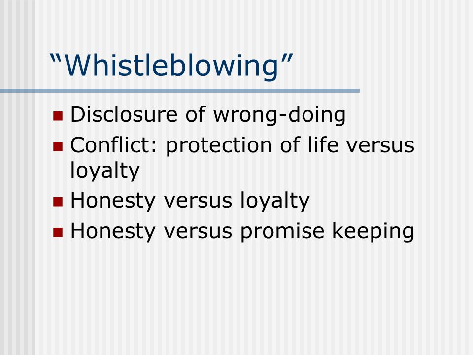 Whistleblowing Disclosure of wrong-doing