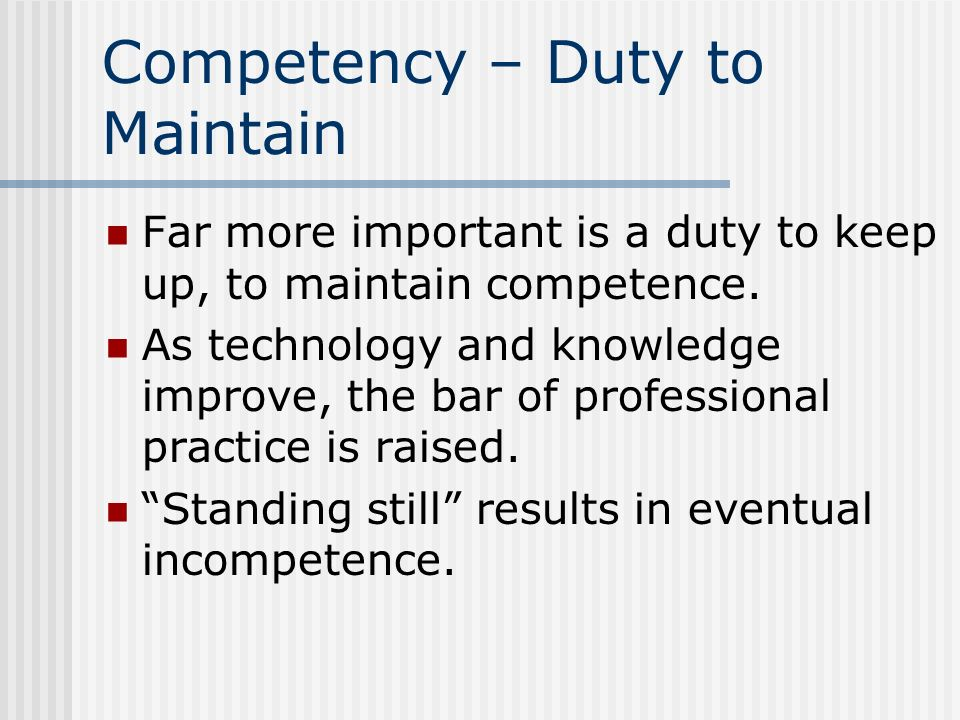 Competency – Duty to Maintain