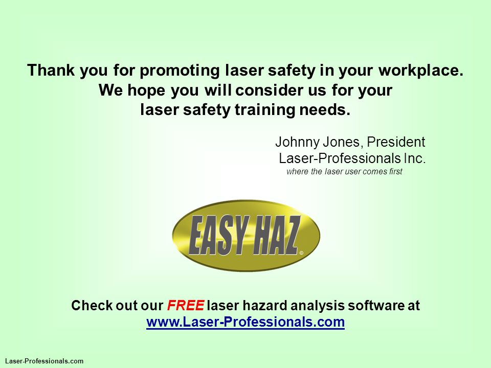 Thank you for promoting laser safety in your workplace.