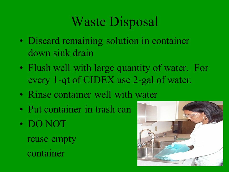 Waste Disposal Discard remaining solution in container down sink drain