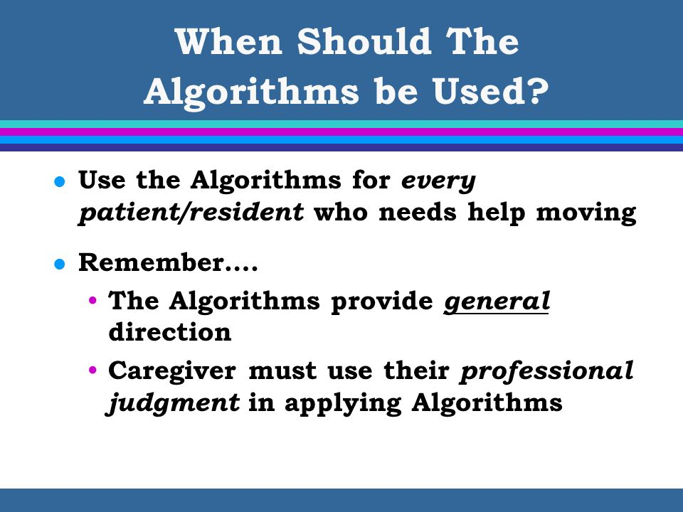 When Should The Algorithms be Used
