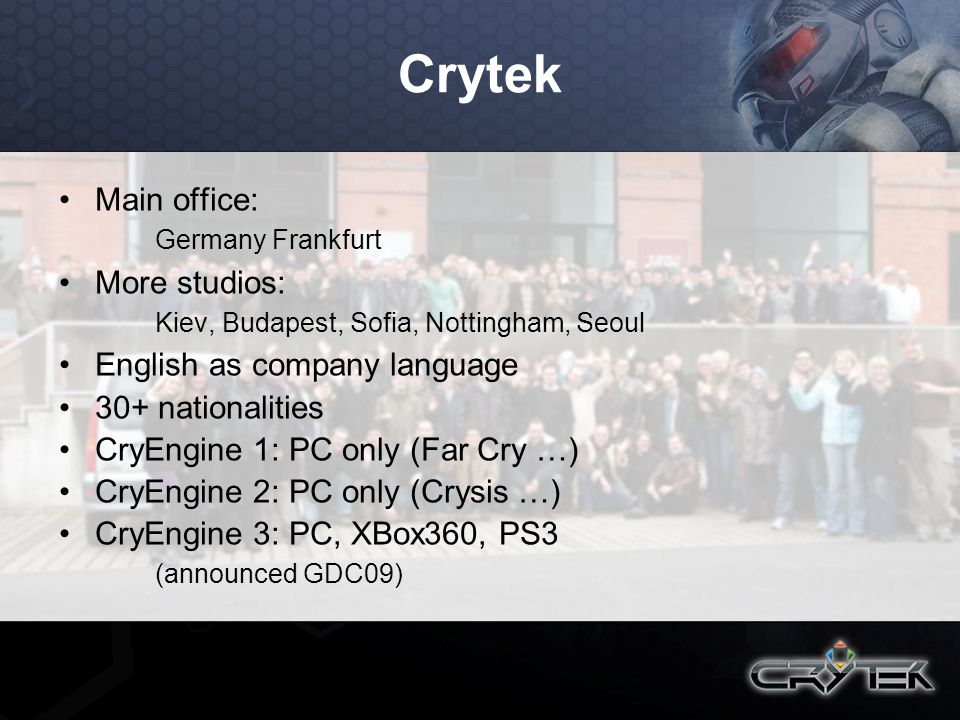 Crytek Main office: Germany Frankfurt