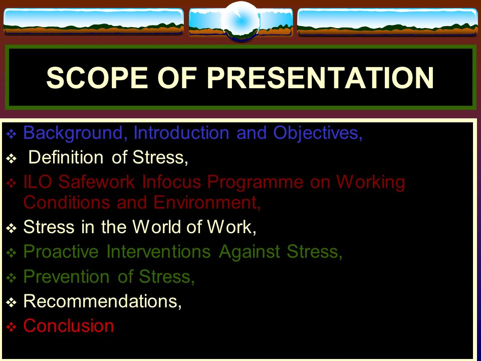 SCOPE OF PRESENTATION Background, Introduction and Objectives,