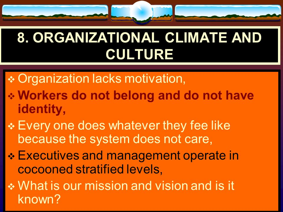8. ORGANIZATIONAL CLIMATE AND CULTURE