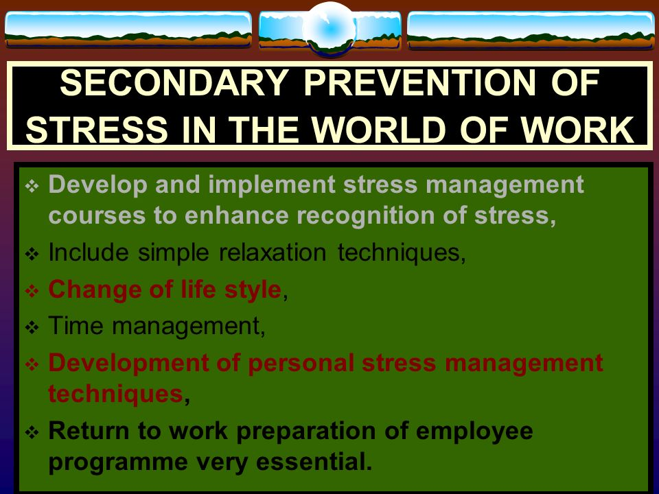 SECONDARY PREVENTION OF STRESS IN THE WORLD OF WORK