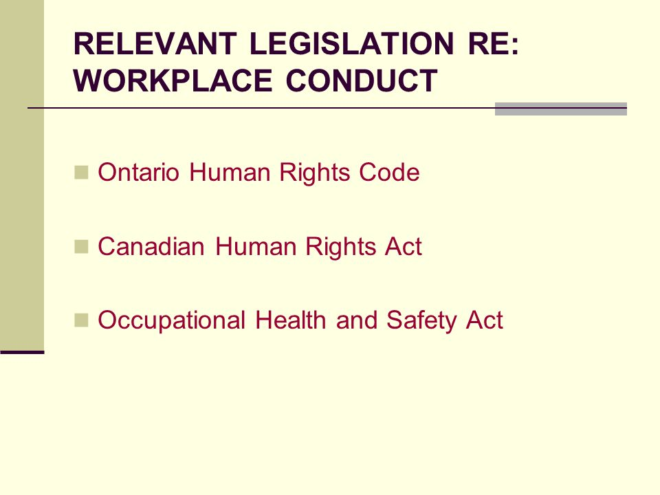 RELEVANT LEGISLATION RE: WORKPLACE CONDUCT
