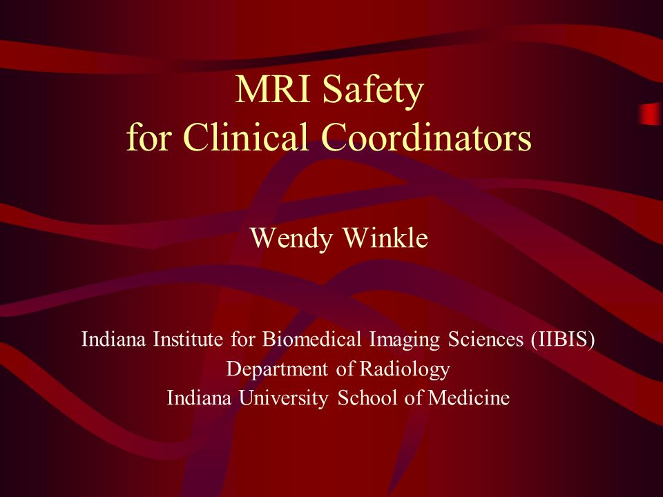 MRI Safety for Clinical Coordinators