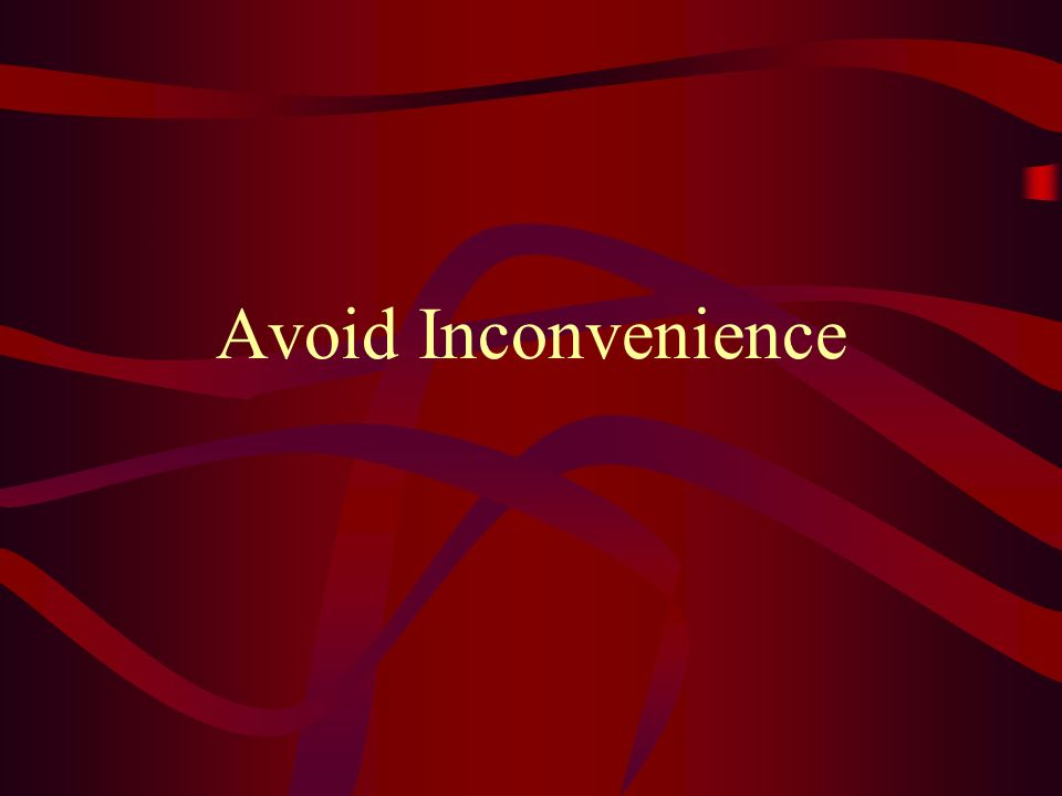 Avoid Inconvenience