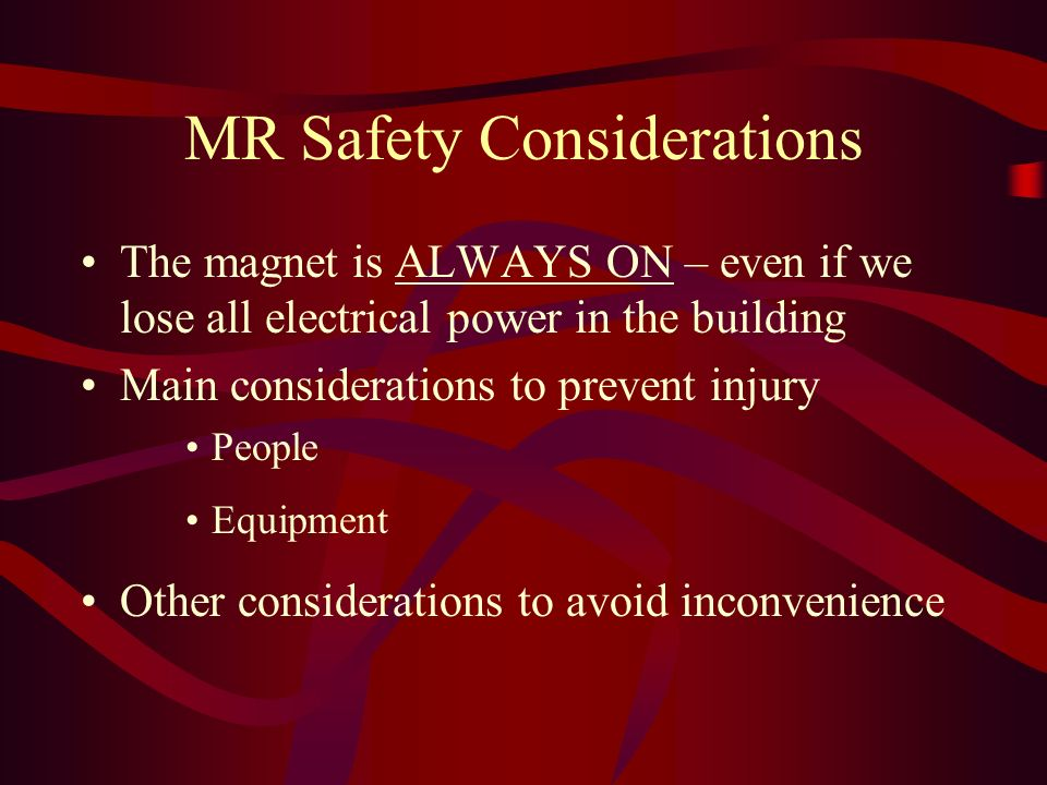 MR Safety Considerations