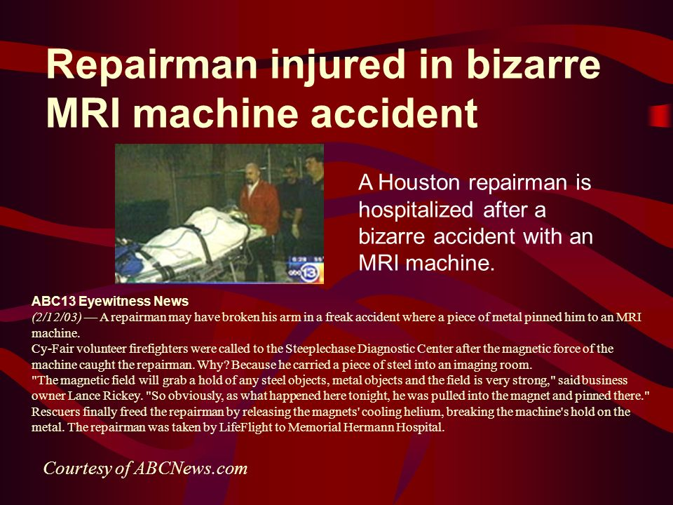 Repairman injured in bizarre MRI machine accident