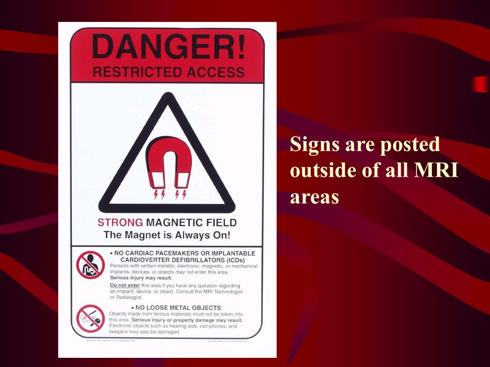 Signs are posted outside of all MRI areas