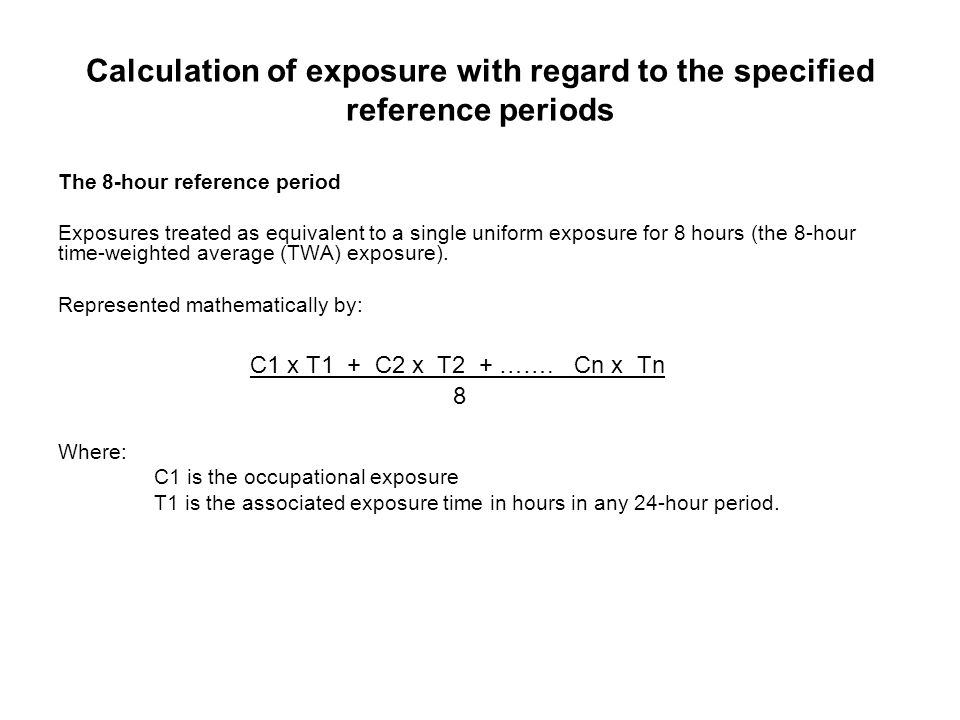Calculation of exposure with regard to the specified reference periods