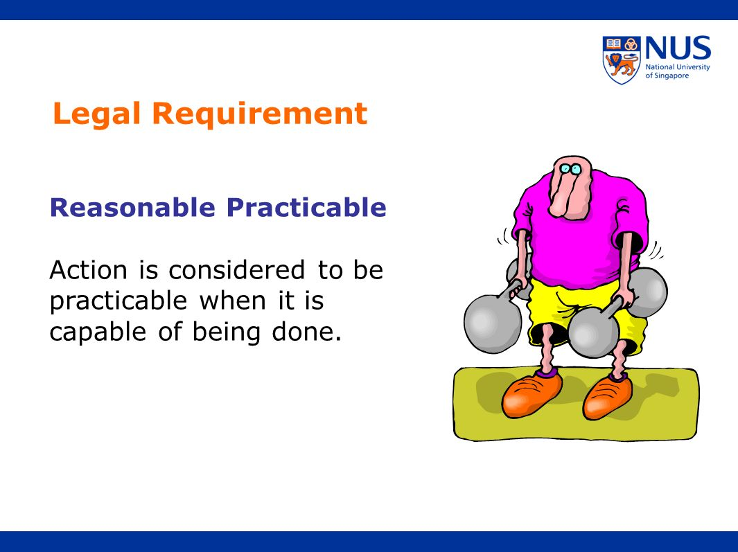 Legal Requirement Reasonable Practicable