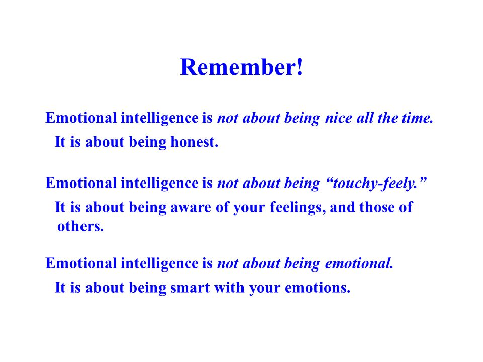 Remember! Emotional intelligence is not about being nice all the time.