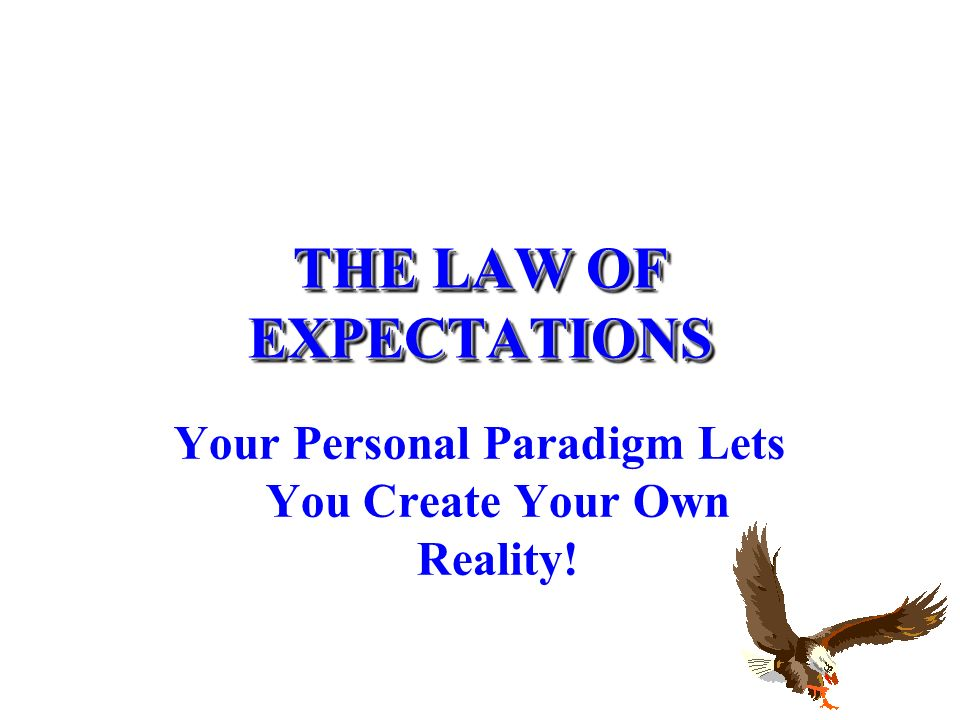 THE LAW OF EXPECTATIONS