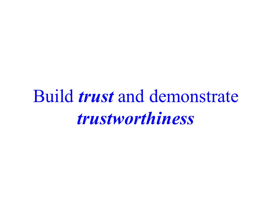 Build trust and demonstrate trustworthiness