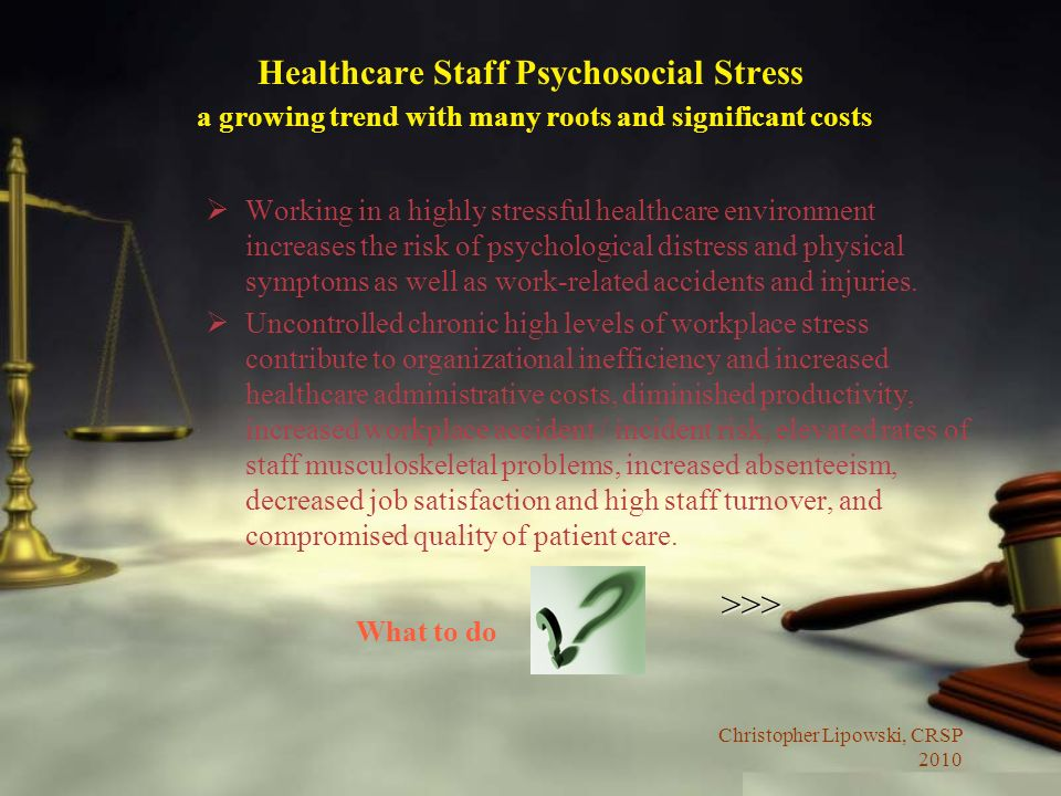 Healthcare Staff Psychosocial Stress a growing trend with many roots and significant costs