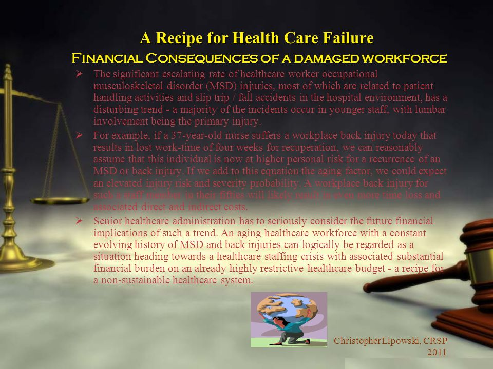 A Recipe for Health Care Failure Financial Consequences of a damaged workforce