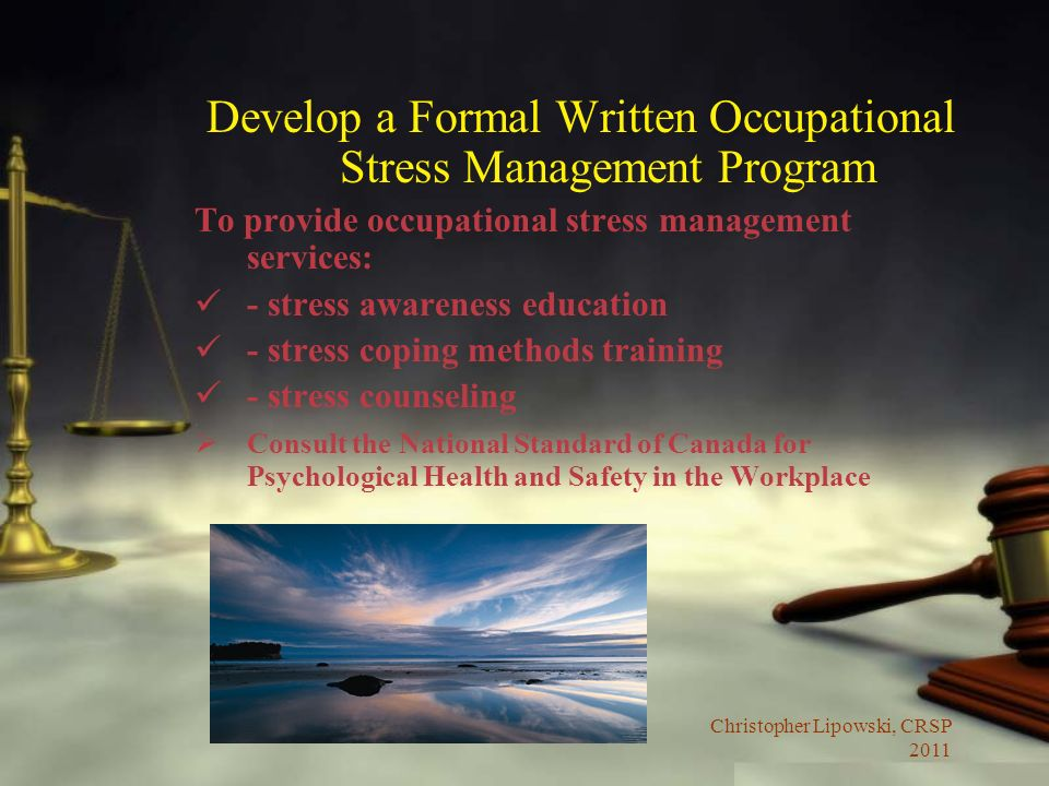 Develop a Formal Written Occupational Stress Management Program