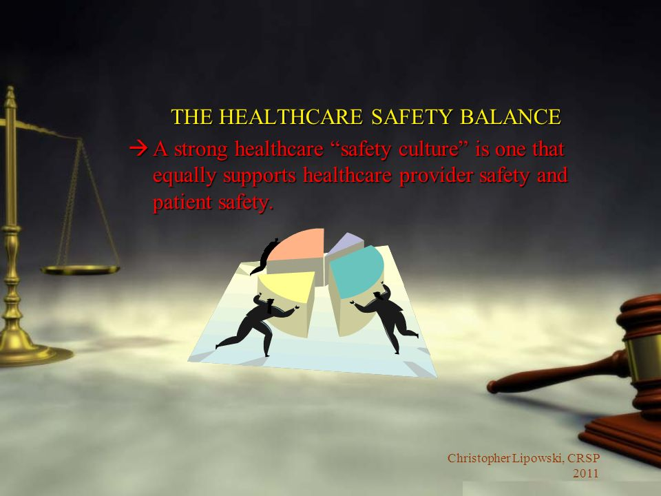THE HEALTHCARE SAFETY BALANCE