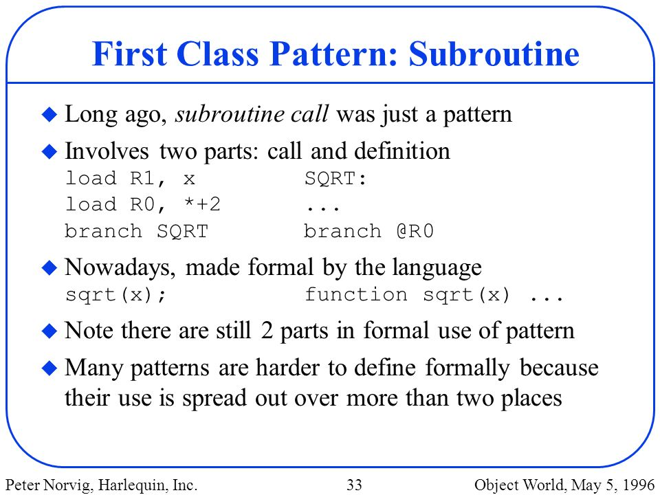 First Class Pattern: Subroutine