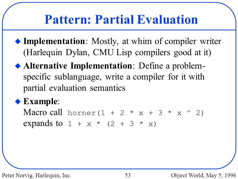 Pattern: Partial Evaluation