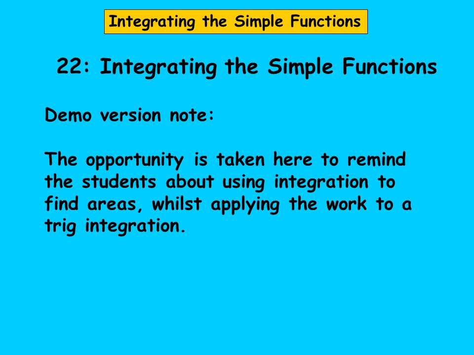 22: Integrating the Simple Functions