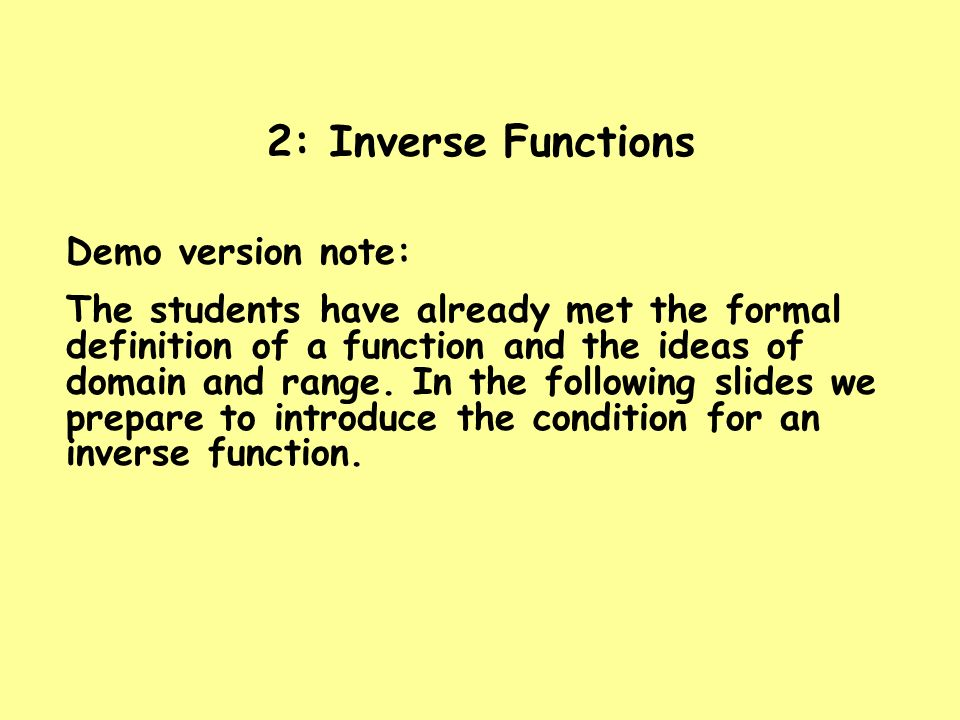 2: Inverse Functions Demo version note: