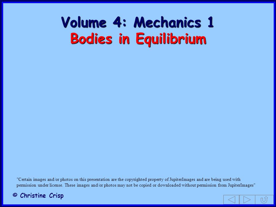 Volume 4: Mechanics 1 Bodies in Equilibrium
