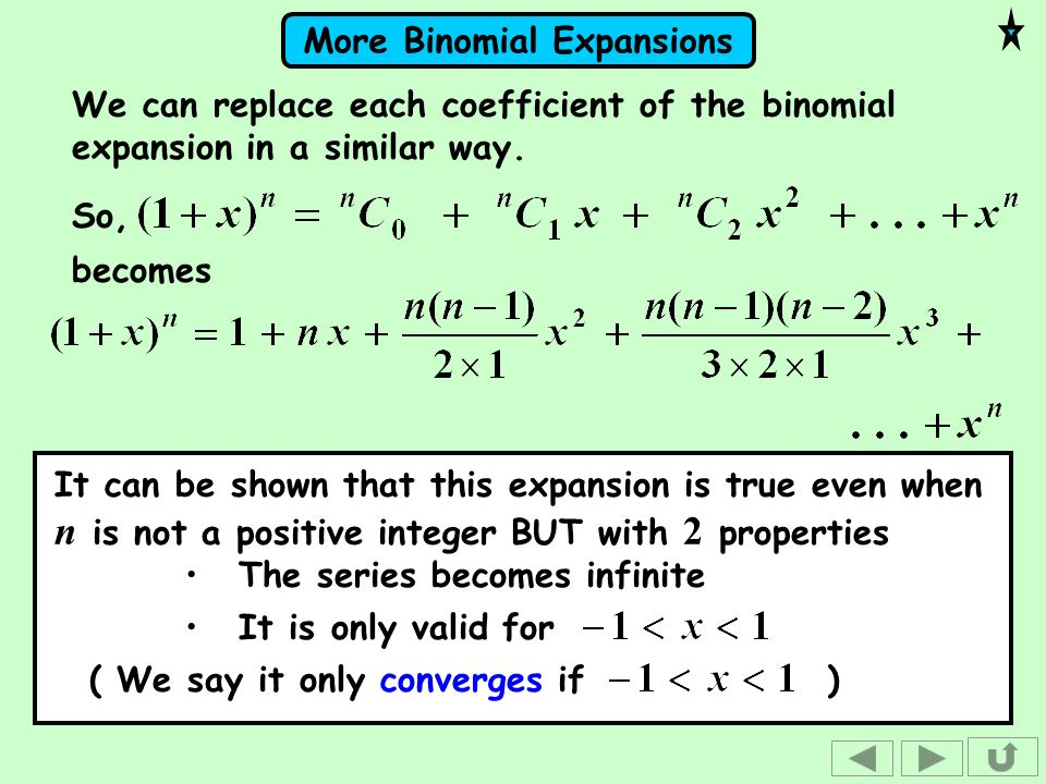 We can replace each coefficient of the binomial expansion in a similar way.