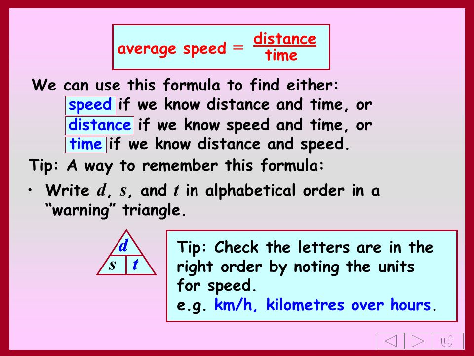 d d s t t distance average speed = time