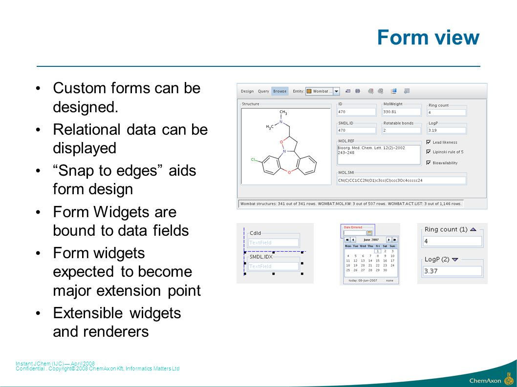 Form view Custom forms can be designed.
