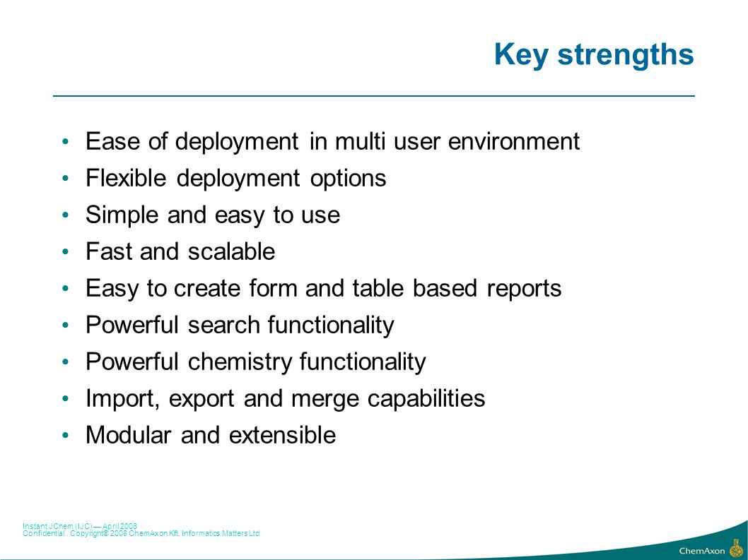 Key strengths Ease of deployment in multi user environment