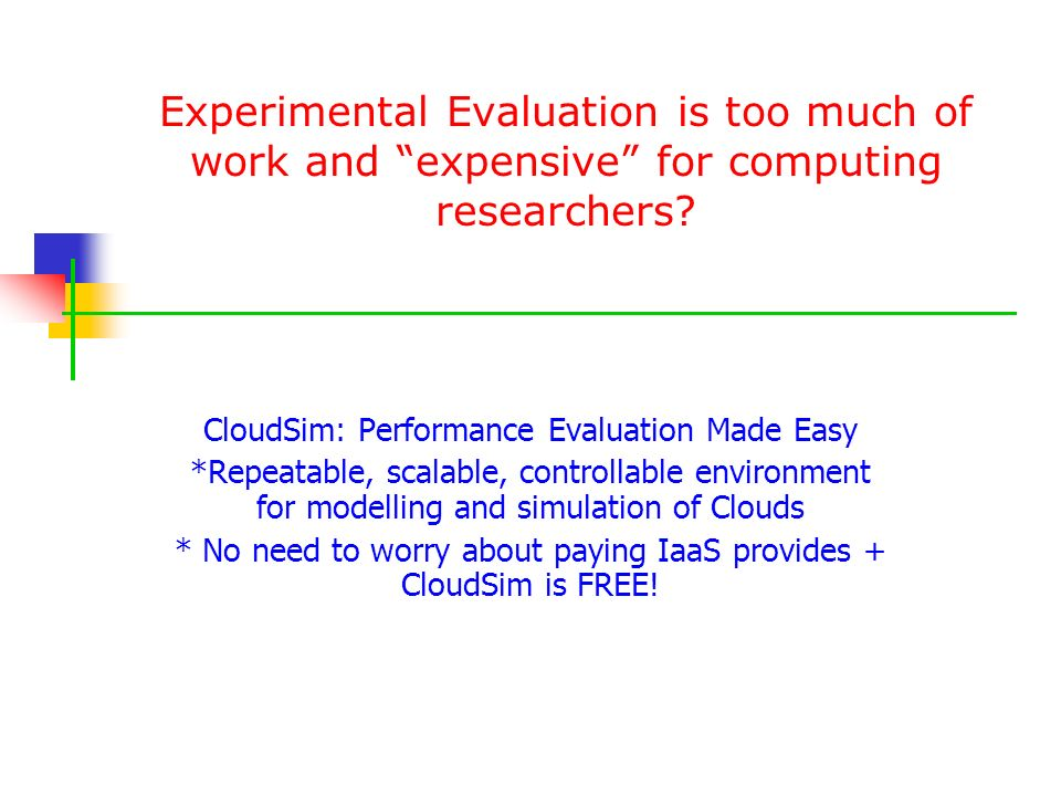 Experimental Evaluation is too much of work and expensive for computing researchers