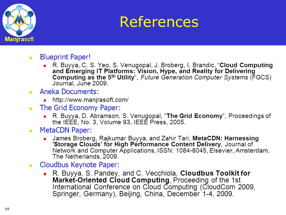 References Blueprint Paper! Aneka Documents: The Grid Economy Paper: