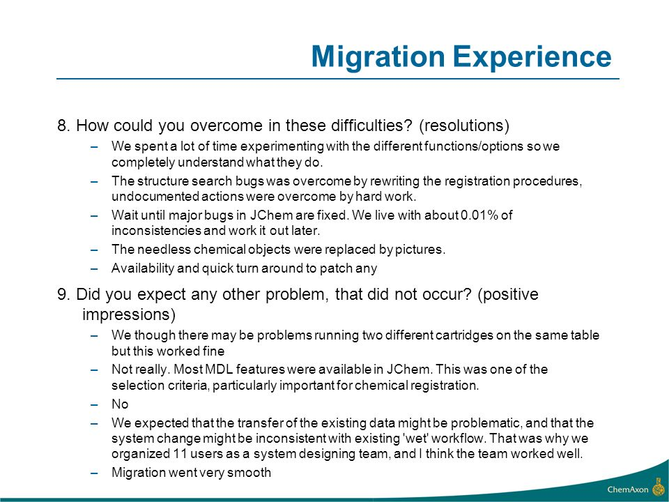 Migration Experience 8. How could you overcome in these difficulties (resolutions)
