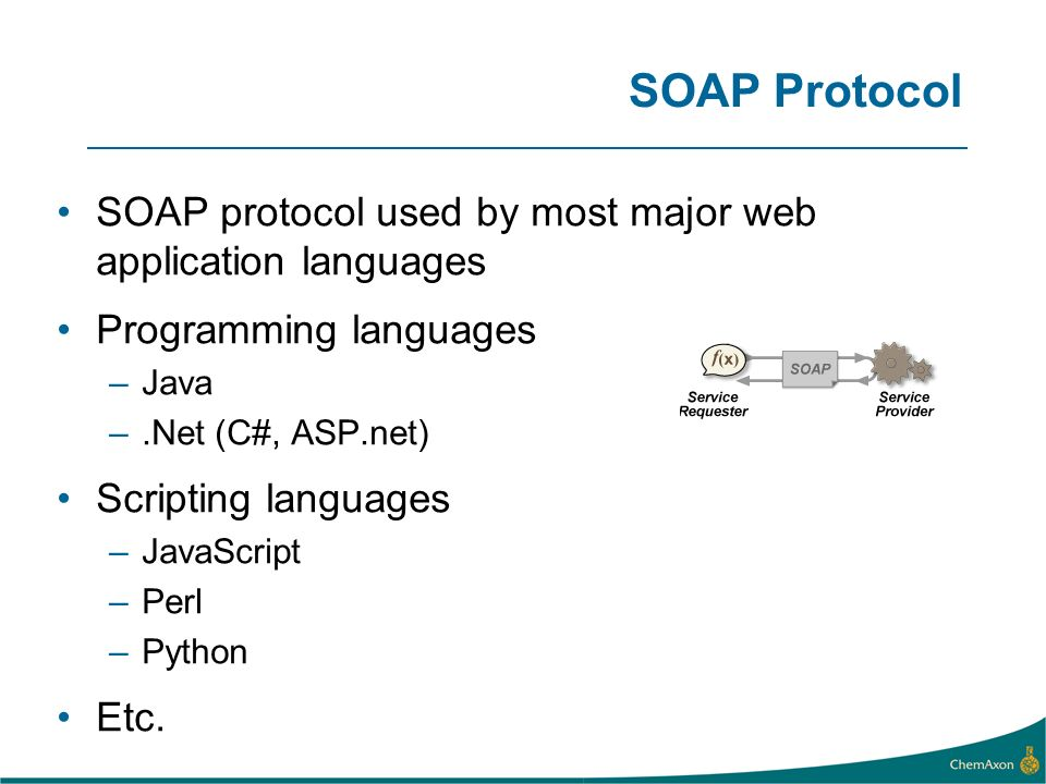 SOAP Protocol SOAP protocol used by most major web application languages. Programming languages. Java.