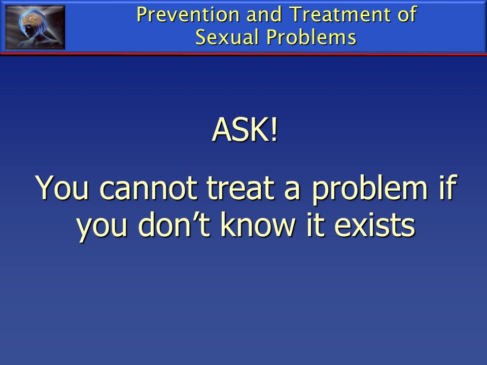 Prevention and Treatment of Sexual Problems