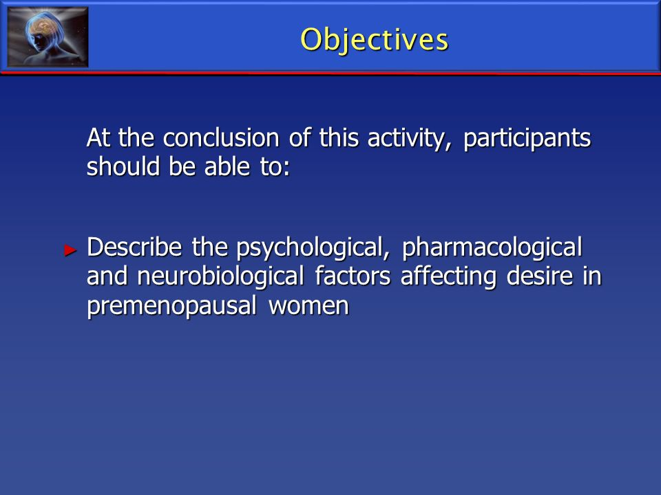 Objectives At the conclusion of this activity, participants should be able to: