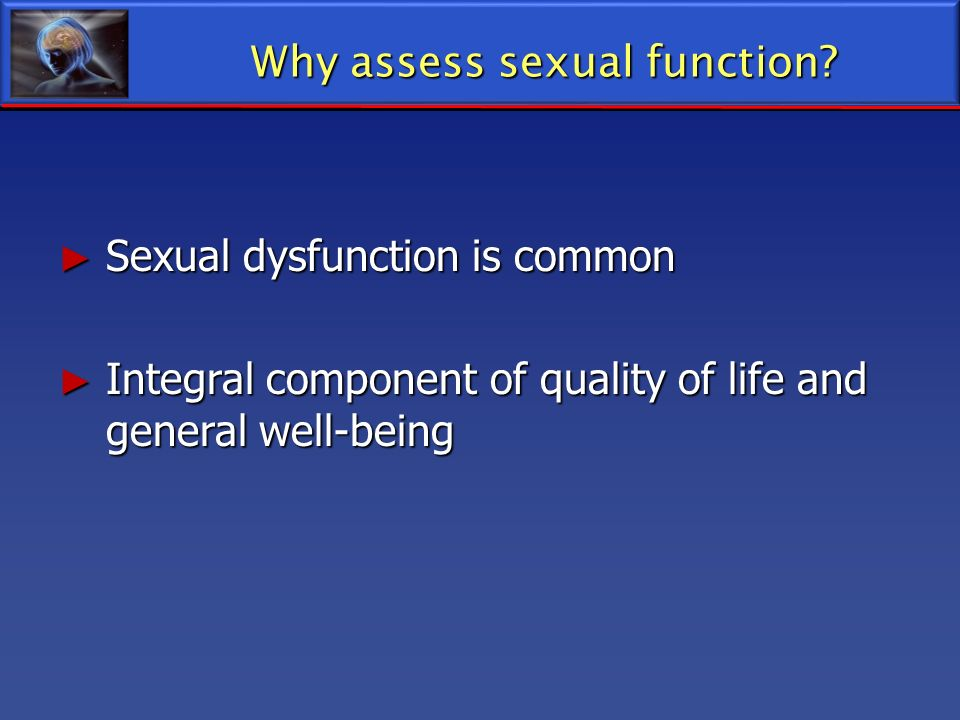 Why assess sexual function