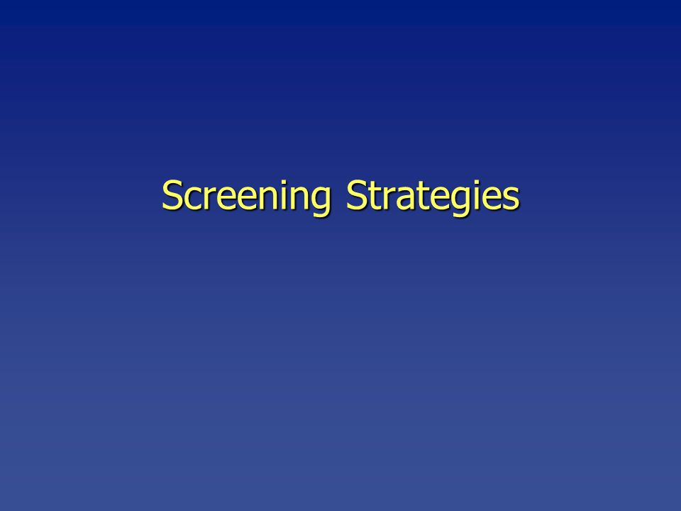 Screening Strategies