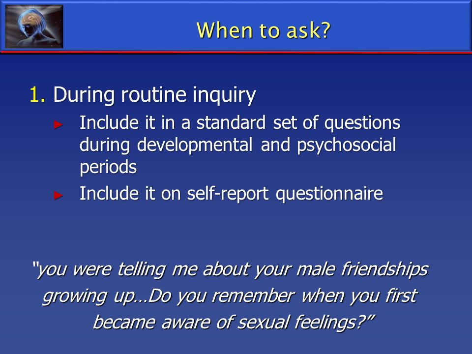 1. During routine inquiry