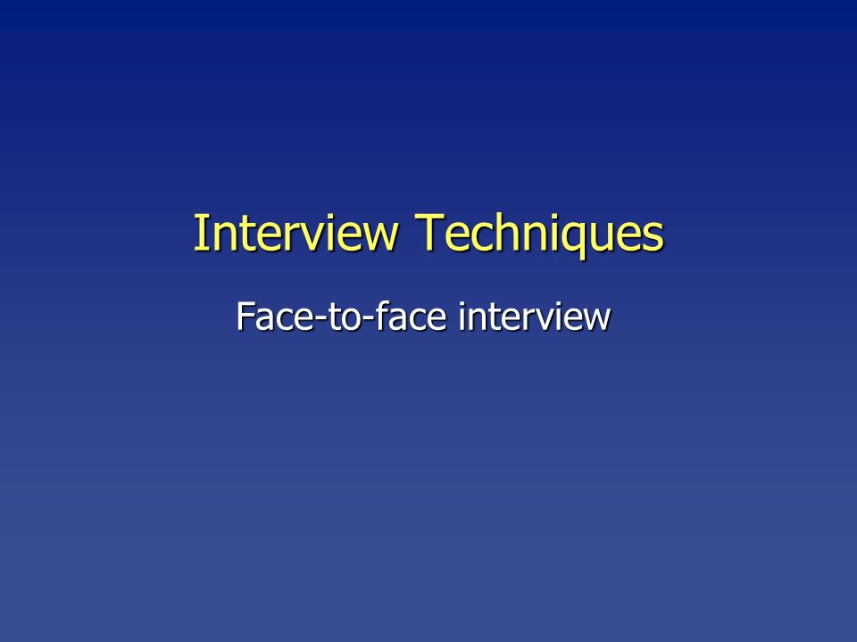 Face-to-face interview